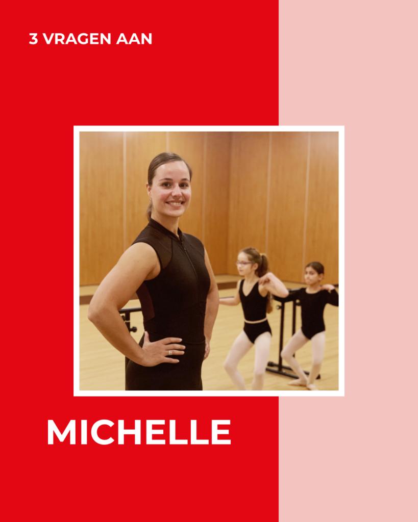 3 VRAGEN AAN – MichelleR