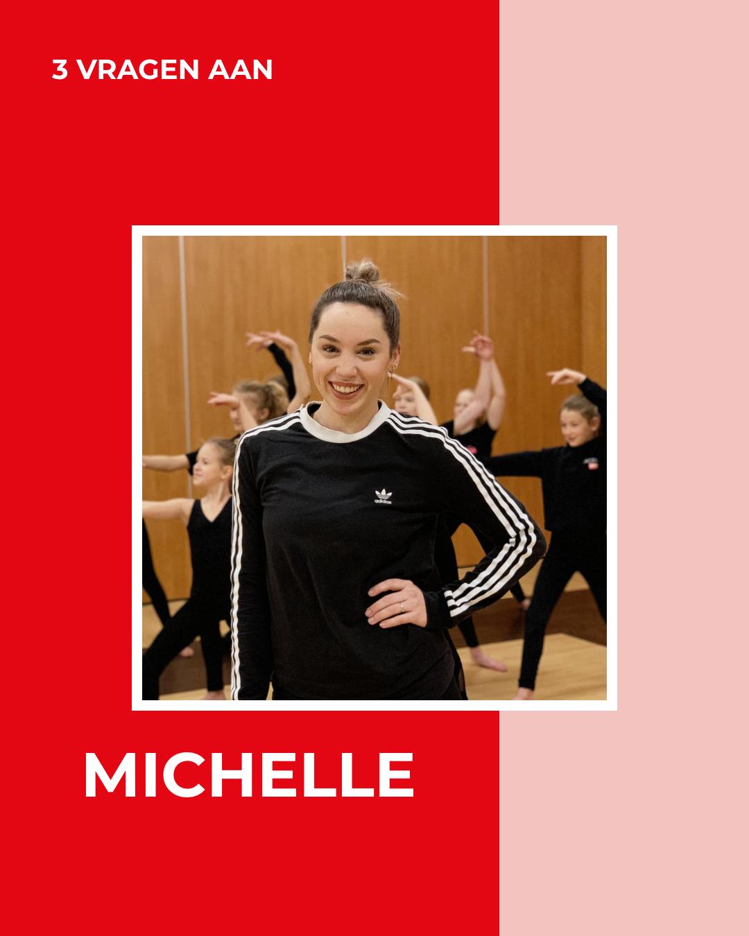 3 VRAGEN AAN – MichelleK